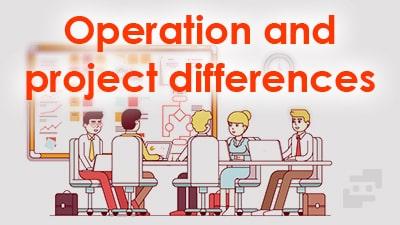 تفاوت های پروژه و عملیات